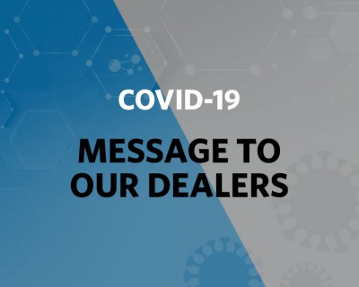 COVID-19 - Message to Our Dealers